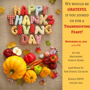 We would be GRATEFUL if you joined us for a Thanksgiving Feast!